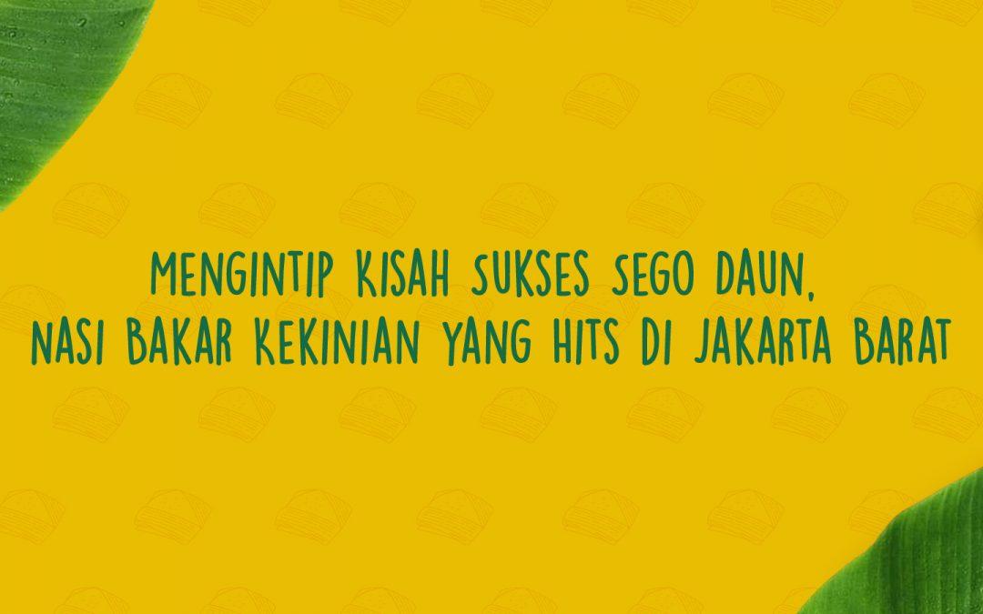 Mengintip Kisah Sukses Sego Daun, Nasi Bakar Kekinian yang Hits di Jakarta Barat