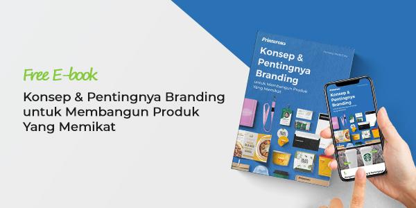 [E-book GRATIS] Konsep & Pentingnya Branding untuk Membangun Produk yang Memikat